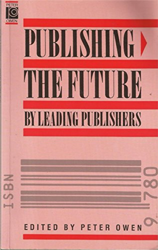Publishing: The Future: Owen, Peter: Editor