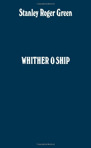 9780720607437: Whither O Ship: Adventures in a Tramp Steamer
