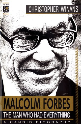 9780720608083: Malcolm Forbes: The Man Who Had Everything