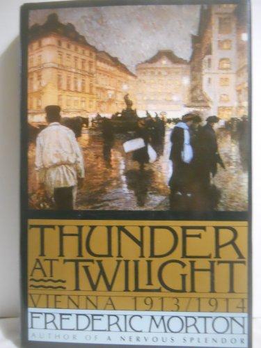 9780720608090: Thunder at Twilight: Vienna, 1913-1914