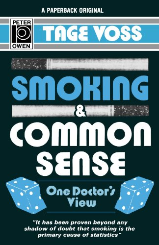Smoking & Common Sense: One Doctor's View: Tage Voss