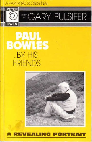 9780720608663: Paul Bowles by His Friends