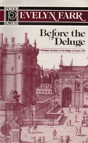 9780720608939: Before the Deluge: Parisian Society in the Reign of Louis XVI