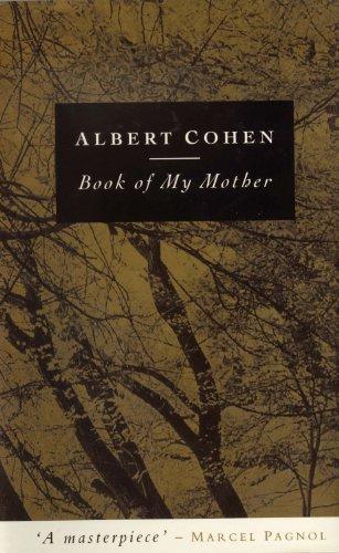 Book of My Mother: Albert Cohen