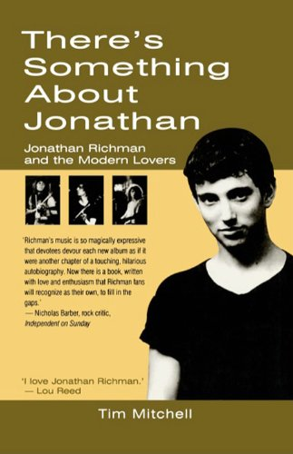 9780720610765: There's Something About Jonathan: Jonathan Richman and The Modern Lovers