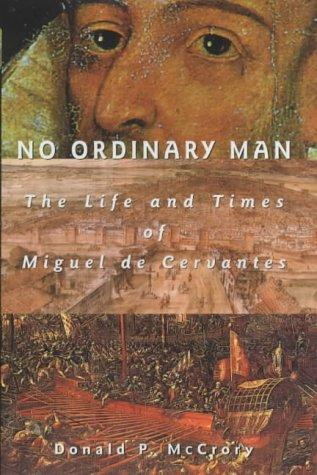 9780720610857: No Ordinary Man: The Life and Times of Miguel De Cervantes