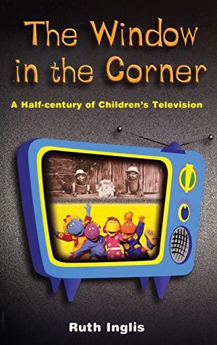 9780720611052: Window in the Corner, The: A Half Century of Children's Television