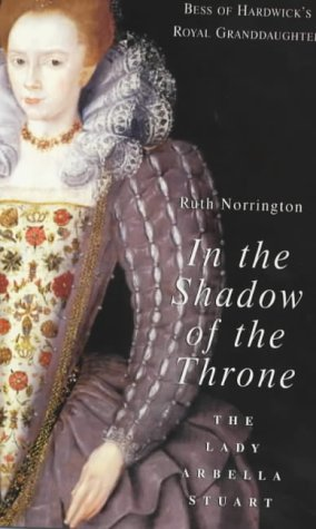 9780720611274: In the Shadow of the Throne: The Lady Arbella Stuart