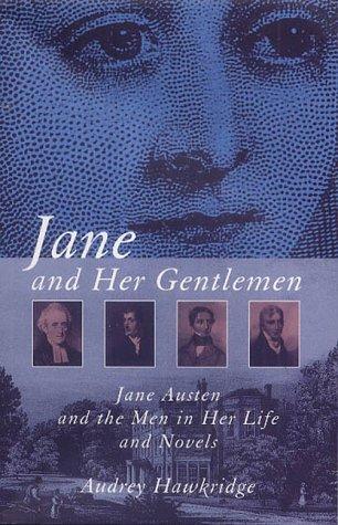 9780720611649: Jane and Her Gentlemen: Jane Austen and the Men in Her Life and Novels