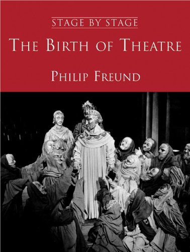 9780720611670: The Birth of Theatre: Birth of Theatre v.1: Birth of Theatre Vol 1 (Stage by Stage)