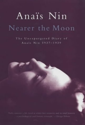 9780720612066: Nearer the Moon: The Unexpurgated Diary of Anais Nin 1937-1939