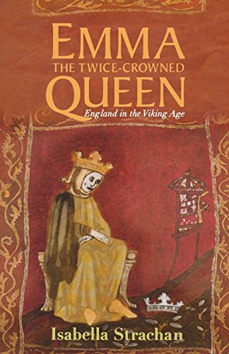 9780720612219: Emma, The Twice-Crowned Queen: England In The Viking Age