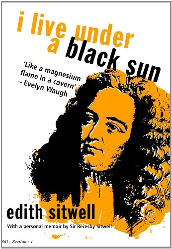 I Live under a Black Sun: Edith Sitwell