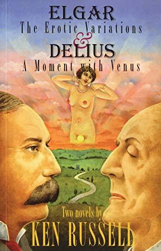 9780720612905: Elgar: The Erotic Variations / Delius: A Moment with Venus