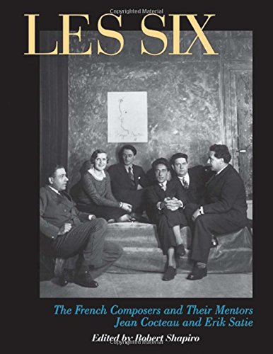 9780720612936: Les Six: The French Composers and Their Mentors Jean Cocteau and Erik Satie