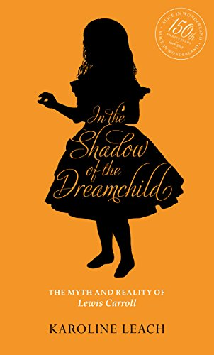9780720613186: In The Shadow Of The Dreamchild: The Myth and Reality of Lewis Carroll