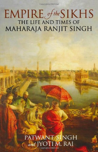 9780720613230: Empire of the Sikhs: The Life and Times of Maharaja Ranjit Singh