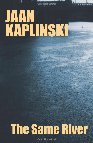 The Same River: Kaplinski, Jaan