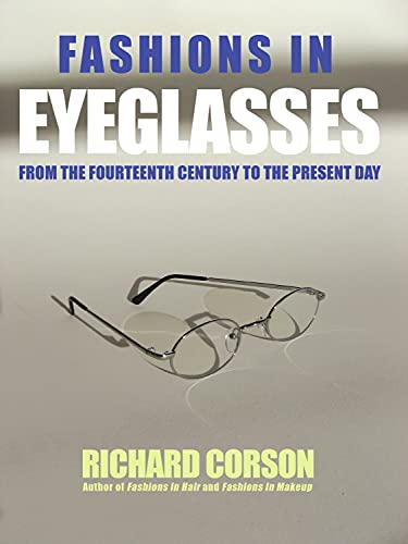 9780720613469: Fashions In Eyeglasses: From the Fourteenth Century to the Present Day