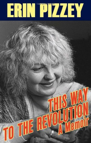 This Way to the Revolution: A Memoir (0720613604) by Erin Pizzey