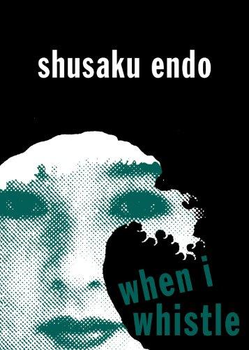 When I Whistle: Endo, Shusaku