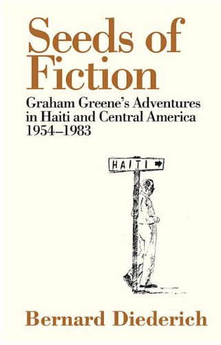 9780720614862: The Seeds of Fiction: Graham Greene's Adventures in Haiti and Central America 1954-1983