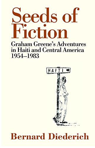 9780720614886: Seeds of Fiction: Graham Greene's Adventures in Haiti and Central America 1954–1983