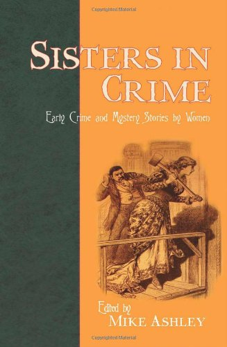 Sisters In Crime: Early Crime and Mystery: Mary Elizabeth Braddon,