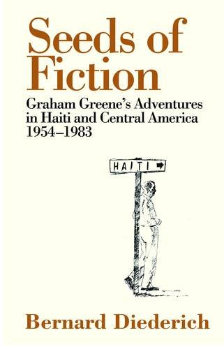 9780720615531: Seeds of Fiction: Graham Greene's Adventures in Haiti and Central America 1954 - 1983