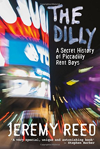 9780720615890: The Dilly: A History of Piccadilly Rent Boys