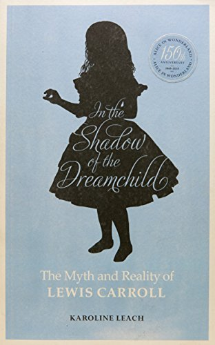 9780720618464: In the Shadow of the Dreamchild: The Myth and Reality of Lewis Carroll