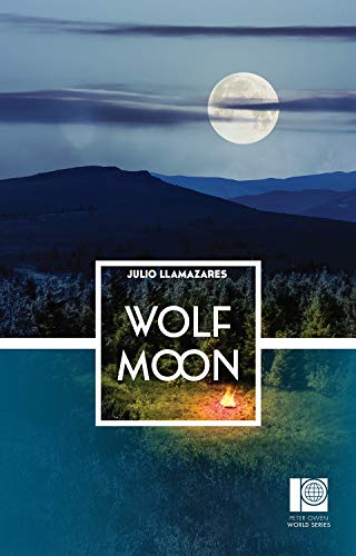 Wolf Moon (Peter Owen World Series: Spain): Llamazares, Julio