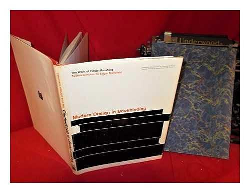 Modern Design in Bookbinding: The Word of Edgar Mansfield: Mansfield, Edgar
