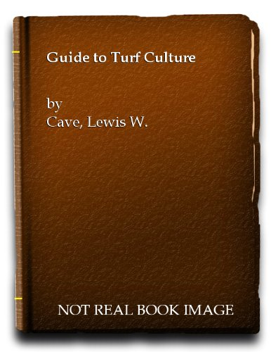 GUIDE TO TURF CULTURE: LEWIS W CAVE
