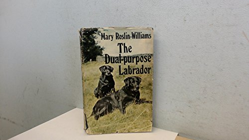 9780720702422: The Dual-purpose Labrador