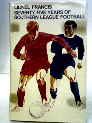 9780720702620: Seventy five years of Southern League football