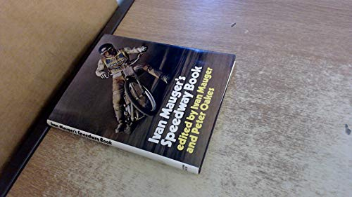 Speedway Book (0720703182) by Ivan; Oakes, Peter Mauger
