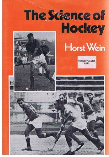 The Science of Hockey. (English and German Edition) (9780720705782) by Horst Wein