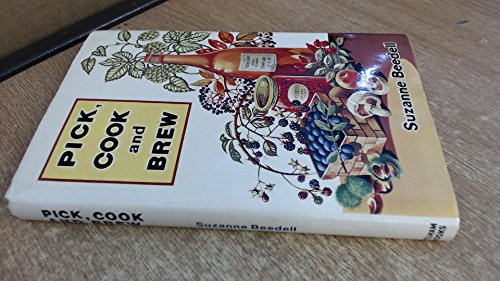 9780720706345: Pick, Cook and Brew ([Pelham cook books])