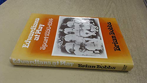 Edwardians at Play: Sport 1890-1914 (9780720706420) by Brian Dobbs