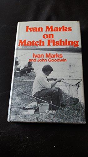 9780720708240: Ivan Marks on Match Fishing