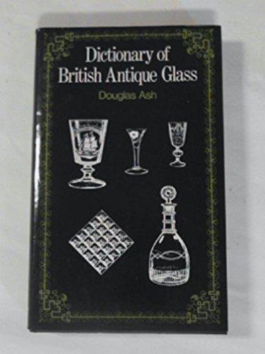 Dictionary Of British Antique Glass: Ash, Douglas