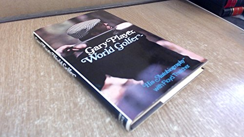 Gary Player, World Golfer: His Autobiography (0720708710) by Gary Player