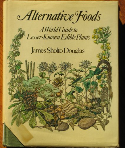 9780720709001: Alternative Foods: A World Guide to Lesser-known Plants