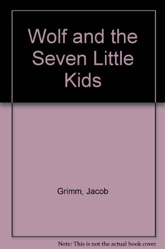 Wolf and the Seven Little Kids (9780720709964) by Jacob Grimm; Wilhelm Grimm