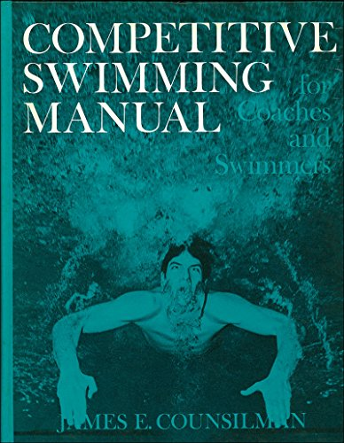 9780720710922: Competitive Swimming Manual for Coaches and Swimmers
