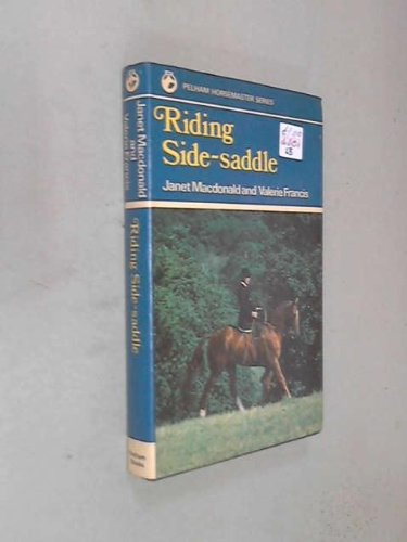 9780720711004: Riding Side-Saddle (Pelham horsemaster series)