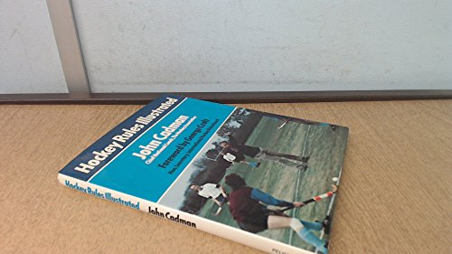 Hockey Rules Illustrated (0720711126) by John Cadman