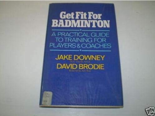 9780720712339: Get Fit for Badminton: A Practical Guide to Training for Players and Coaches