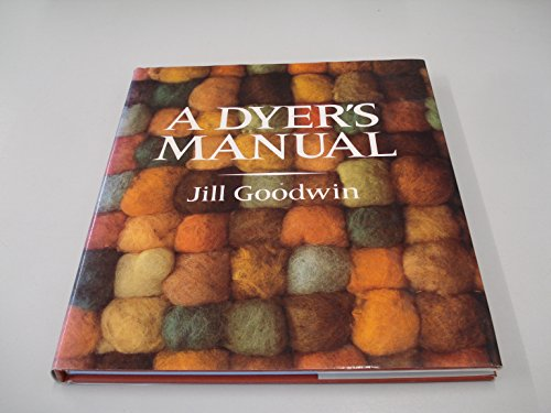 9780720713275: A Dyer's Manual, First Edition